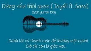 Đừng Như Thói Quen ( Jaykii ) - Beat guitar karaoke Gia Bao Nguyen cover