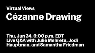 Cézanne Drawing | Live Q\u0026A with Live Q\u0026A with Julie Mehretu | VIRTUAL VIEWS