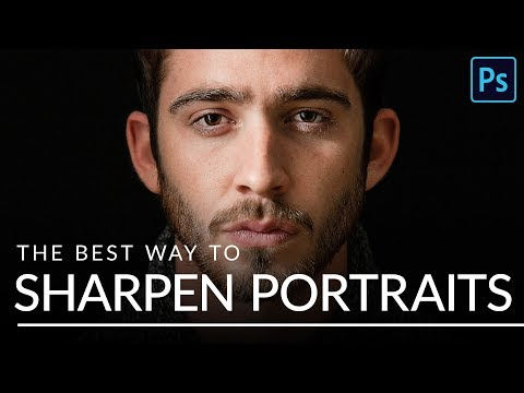 The BEST Way To Sharpen Portraits In Photoshop