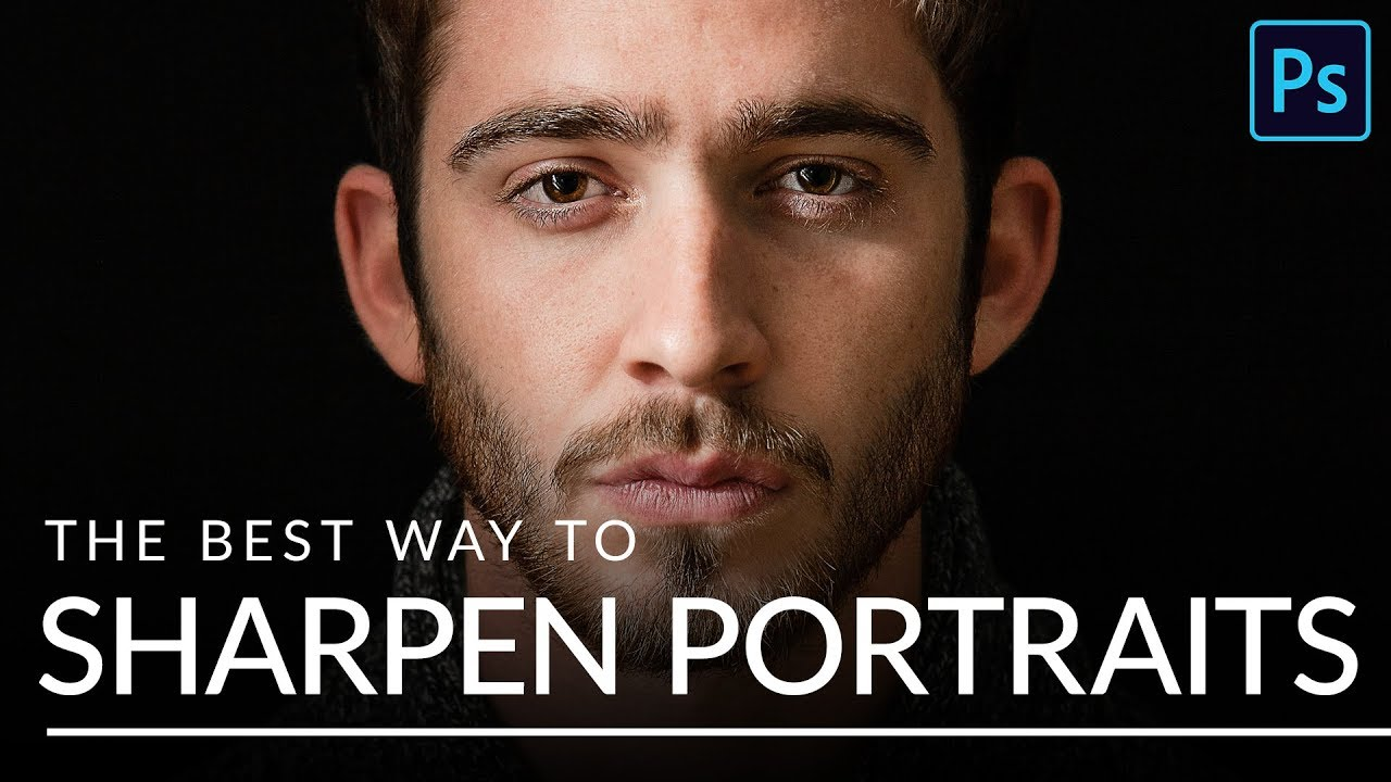 Tutorial: The best way to sharpen portraits in Photoshop: Digital