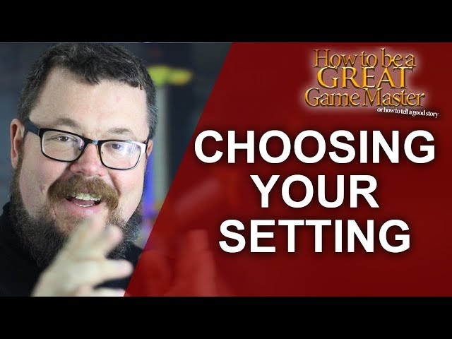Choose Your Setting - GREATGM - Setting your roleplaying campaign #GMTips - Game Master Tips