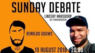 Sunday Debate | Lindsay Maasdorp (BLF) | 19 August 2018