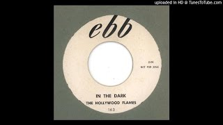 Hollywood Flames, The - In The Dark - 1959