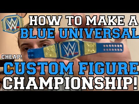 WWE BLUE UNIVERSAL TITLE CUSTOM FIGURE BELT! (HOW TO MAKE)