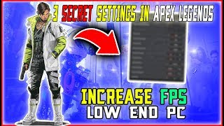 APEX LEGENDS  FPS BOOST FOR LOW END PCs  3 SECRET SETT NGS TO  NCREASE FPS  N APEX LEGENDS