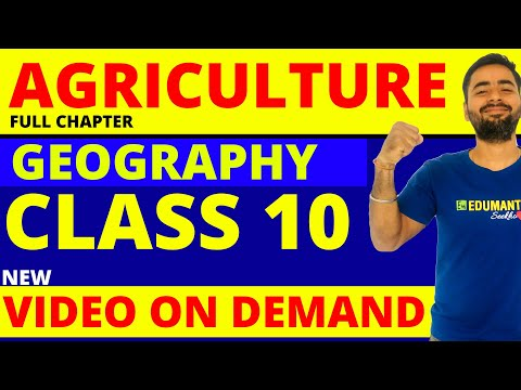 AGRICULTURE - FULL CHAPTER _ CLASS 10 GEOGRAPHY CHAPTER-4