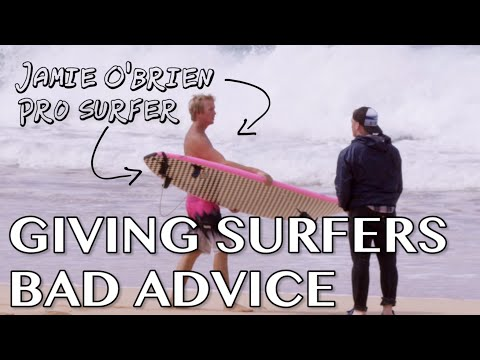 Giving Jamie O' Brien Bad Surfing Advice