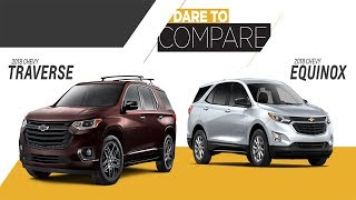 2018 Chevrolet Traverse compared to the 2018 Chevrolet Equinox in depth review.