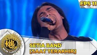 NYANYI BARENG!! Setia Band [SAAT TERAKHIR] - Kontes KDI Eps 11 (30/9)