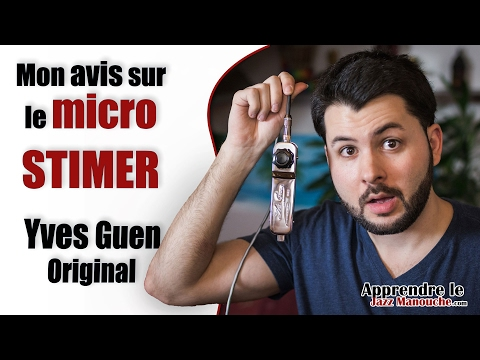 Test matériel: Mon avis sur le micro STIMER Yves Guen Original - Apprendre le jazz manouche