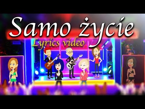 SAMO ŻYCIE (Lyric's Video)