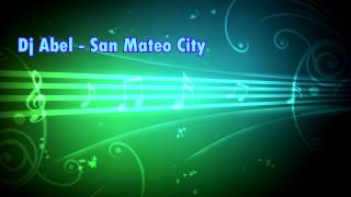 Dj Abel - San Mateo City [Break Beat]