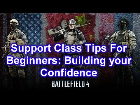 Battlefield 4 Support Tips For Beginners: Building Your Confidence (BF4 Support Class Tips: BF4 MG4)