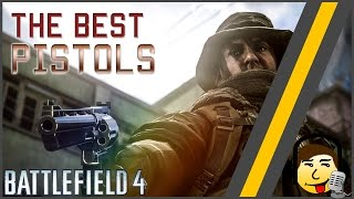 [BF4] The Best Pistols! - Which to use when?! [2016]