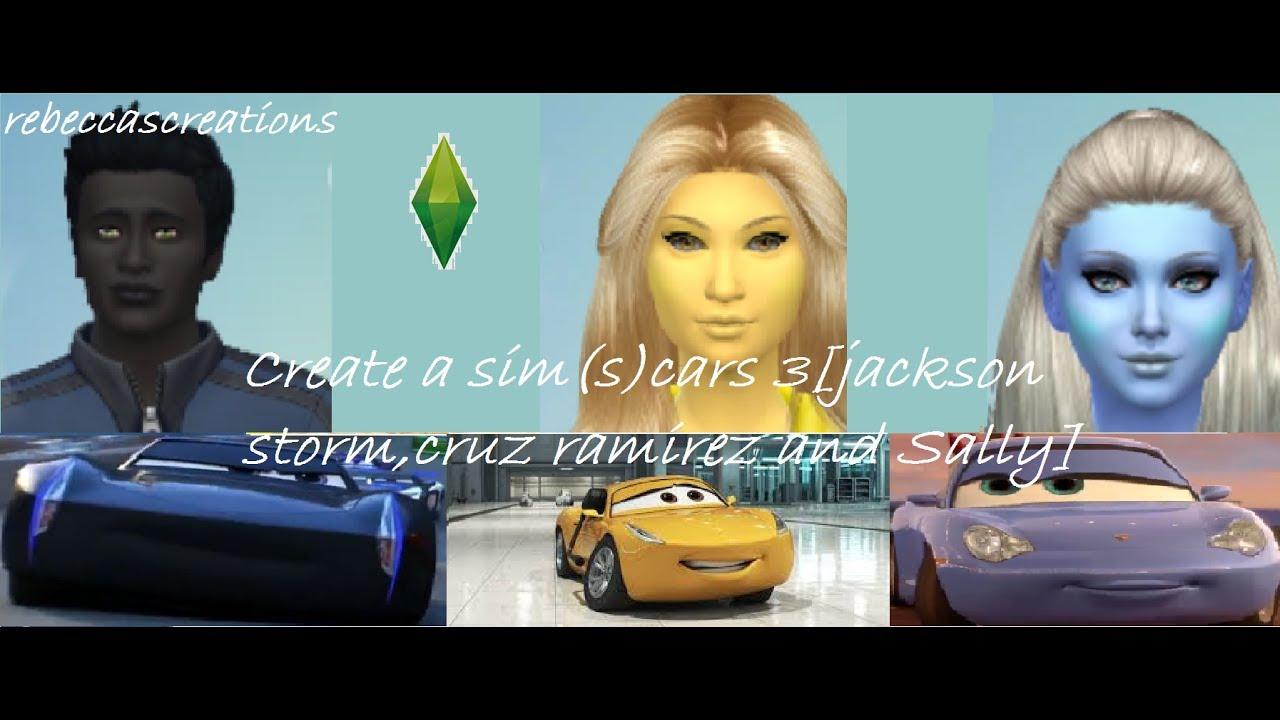 Create A Sim S Cars 3 Jackson Storm Cruz Ramirez And Sally Youtube