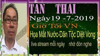Tan Thai Truc Tiep   Ngày 19/7/2019 (Toi   vn