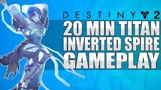 Destiny 2: 20+ Minutes Of Titan Striker Inverted Spire Strike Gameplay