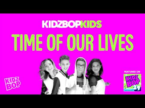 KIDZ BOP Kids - Time Of Our Lives (KIDZ BOP 29)