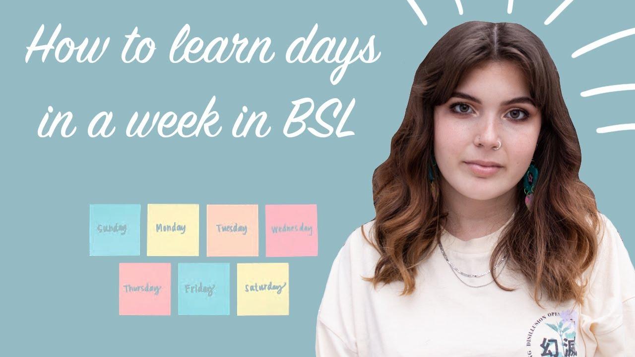 British Sign Language – Days of the Week
