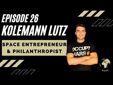 Kolemann Lutz (Space Entrepreneur & Philanthropist) #26