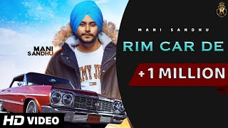 Rim Car De Mani Sandhu Free MP3 Song Download 320 Kbps