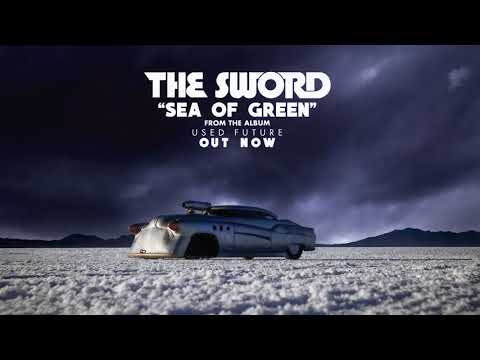 The Sword - Sea of Green (Audio)