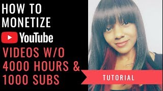 How to Monetize YouTube Videos Without 4000 Hours & 1000 Subscribers