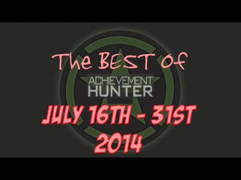 Best of Achievement Hunter (July 16th - 31st 2014)