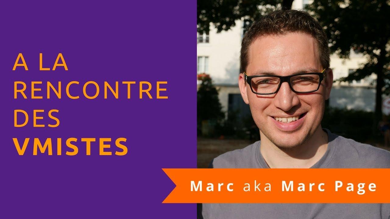 [VM] Marc Page | les VMistes ont la parole