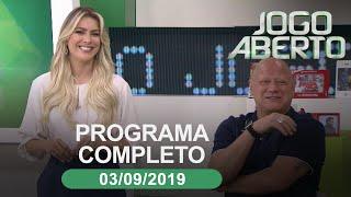 Jogo Aberto - 03/09/2019 - Programa Completo