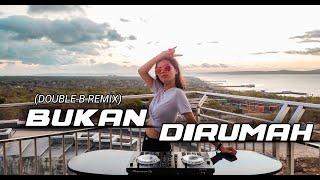 Download lagu GOYANG ACAX 2020 | OMCON SB | BUKAN DIRUMAH (DOUBLE B REMIX)