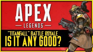Apex Legends Initial Impressions (100% Free to Play Battle Royale!)