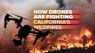 Drones vs. California's wildfires: How they're helping firefighters