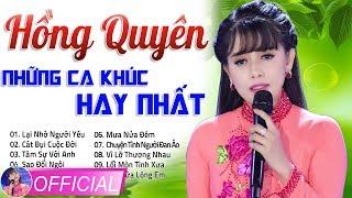 HỒNG QUYÊN và Những Ca Khúc Nhạc Vàng Xưa Hay Tê Tái - Đây mới là GIỌNG CA VÀNG BOLERO Việt Nam