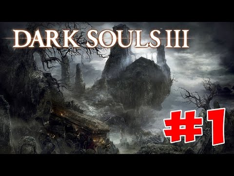 Dark Souls 3 - прохождение/гайд [03] - Высокая стена Лотрика - босс / High Wall of Lothric