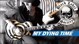 Black Label Society / Zakk Wylde - My Dying Time  :by Gaku