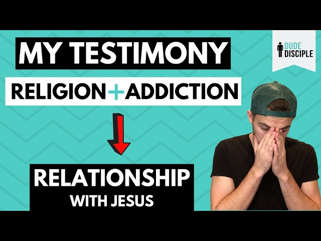 My Christian Testimony | From Addiction & Religion To A Relationship With Jesus Christ