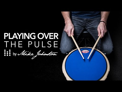 Drum Lesson by Mike Johnston: Playing over the pulse
