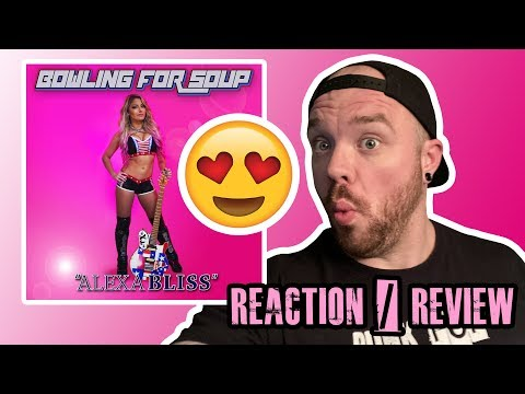 BOWLING FOR SOUP - ALEXA BLISS - Reaction / Review
