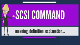 What is SCSI COMMAND? What  does SCSI COMMAND mean? SCSI COMMAND meaning & explanation