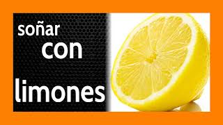 Soñar con Limones 🍋 NO te pierdas un significado ***GENIAL*** 🤩
