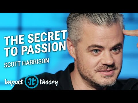 The Secret Formula to Finding Your Passion | Scott Harrison