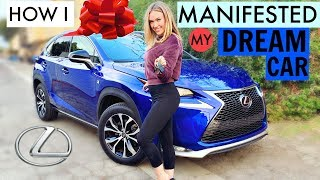 How I MANIFESTED My DREAM CAR! | Lexus NX 200t F-sport
