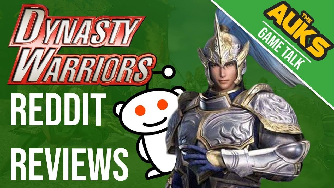 what reddit had to say about a better dynasty warriors youtube