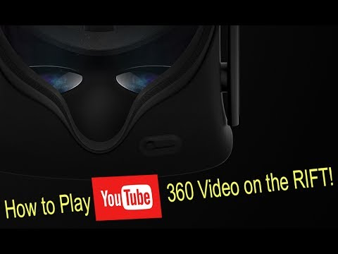 How to play Youtube 360 video on Oculus Rift PC