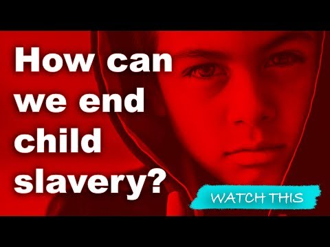 Child Slavery Still Exists and We Have to Stop it! | Kati Morton