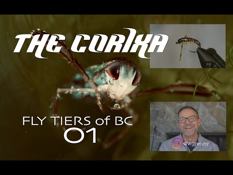 """""""The Corixa"""" Fly Tiers Of BC Episode 01"""