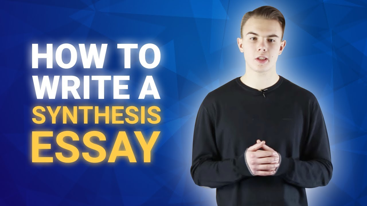 How To Write A Synthesis Essay Definition  Topics  Outline  Youtube How To Write A Synthesis Essay Definition  Topics  Outline