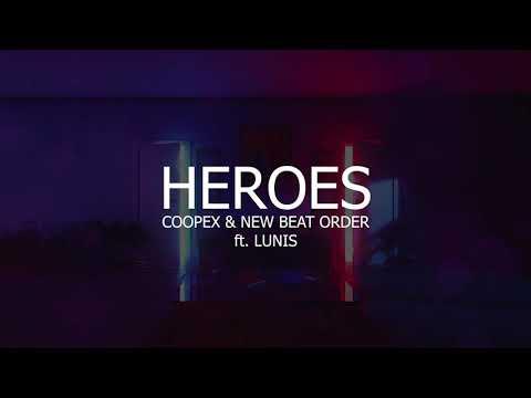 Download Coopex & New Beat Order - Heroes (ft. LUNIS)