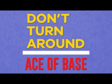 Ace of Base - Don't Turn Around (Lyric Video)...